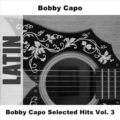 Bobby Capo Selected Hits - Bobby Capó