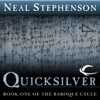 Neal Stephenson - Quicksilver: Book One of the Baroque Cycle (Unabridged) artwork