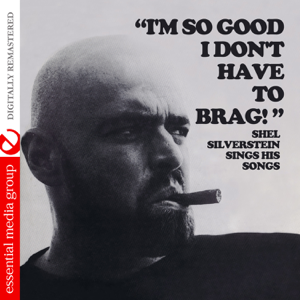 Shel Silverstein - I'm So Good I Don't Have to Brag! (Live) [Remastered]