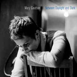 View album Mary Gauthier - Between Daylight and Dark