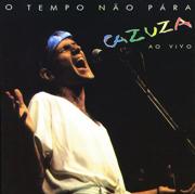 O Tempo Nāo Pára - Cazuza (Ao Vivo) - Cazuza - Cazuza