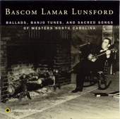 Bascom Lamar Lunsford - On a Bright Summer's Morning