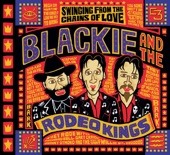 Blackie And The Rodeo Kings - If I Catch You Crying