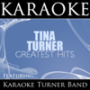 Tina Turner: Greatest Hits (Karaoke Versions) - The Karaoke Turner Band