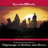 Sir Richard Francis Burton - Pilgrimage to Medina and Mecca (Unabridged Excerpts)  artwork