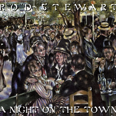 A Night On the Town (Deluxe Edition) - Rod Stewart