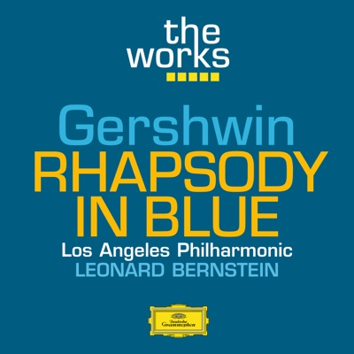 The Works - Gershwin: Rhapsody in Blue - Leonard Bernstein & Los Angeles Philharmonic album