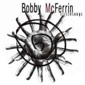 Bobby McFerrin - Circlesong 6