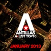 Antillas A-List Top 10 - January 2013 (Including Classic Bonus Track)
