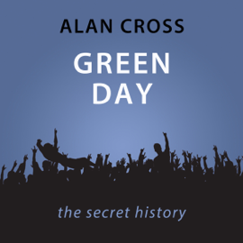 Green Day: The Alan Cross Guide (Unabridged) audiobook