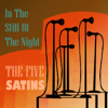 The Five Satins - In The Still Of The Night  artwork