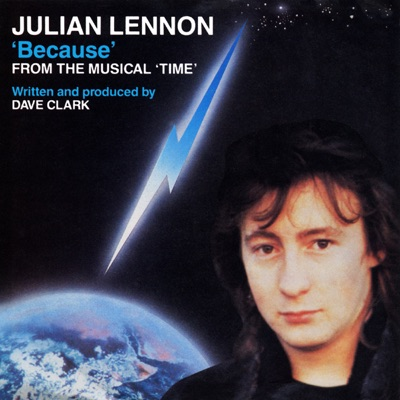 """Because (From the Musical """"Time) [Remastered] - Single - Julian Lennon"""
