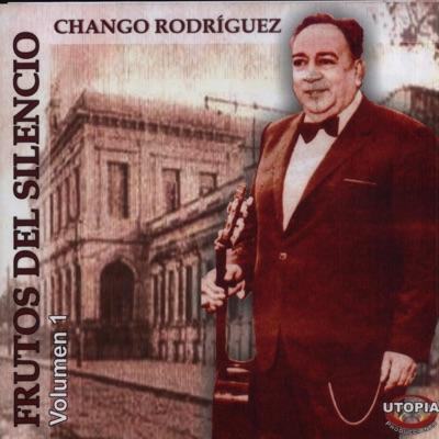 Frutos del Silencio Volumen 1 - Chango Rodríguez
