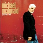 Michael McDonald - Stop, Look, Listen (To Your He
