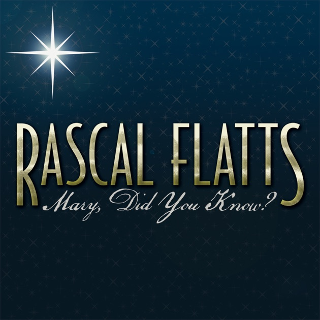 Mary, Did You Know? - Single by Rascal Flatts on Apple Music