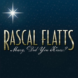 mary did you know single rascal flatts - Mary Did You Know Christmas Song