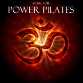 Music for Power Pilates: Chill Out Lounge Pilates Music, Music for Pilates Exercise, Background Music for Gym Center and Pilates Club, Mat Pilates Workout Music