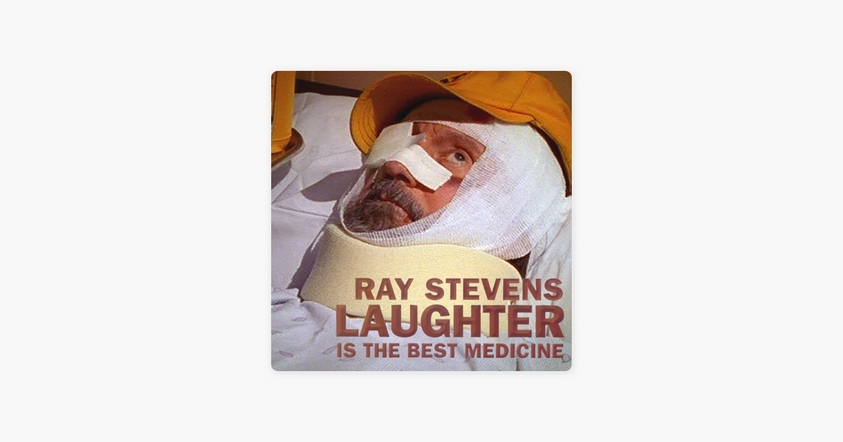 Laughter Is The Best Medicine By Ray Stevens On Apple Music