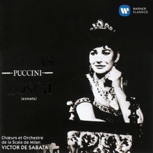 Maria Callas, Giuseppe di Stefano, Coro del Teatro alla Scala di Milano, Orchestra del Teatro alla Scala di Milano & Victor de Sabata - Puccini: Tosca (Highlights)