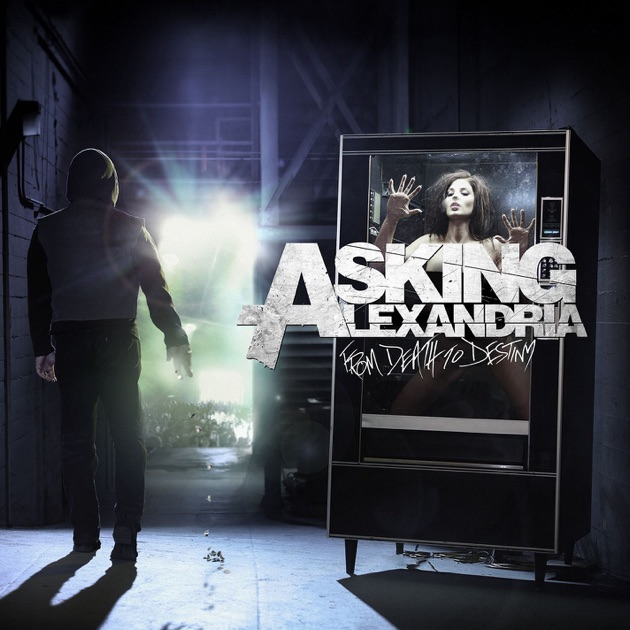 Slágert írni könnyű - Asking Alexandria - From Death To Destiny (2013)