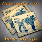 Crooners 10 - Here We Go