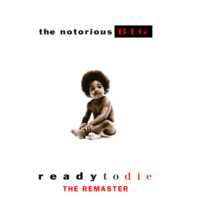 The Notorious B.I.G. - Ready To Die the Remaster Album rReviews