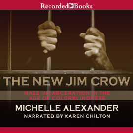 The New Jim Crow: Mass Incarceration in the Age of Colorblindness (Unabridged) audiobook
