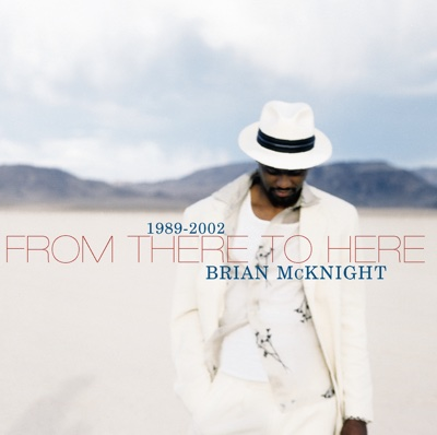 From There to Here 1989-2002 - Brian McKnight album
