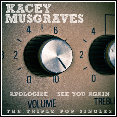 Apologize / See You Again (Acoustic) [Deluxe Single] - Kacey Musgraves