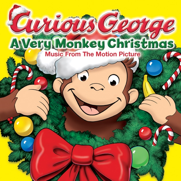 Curious George - A Very Monkey Christmas (Music from the Motion ...