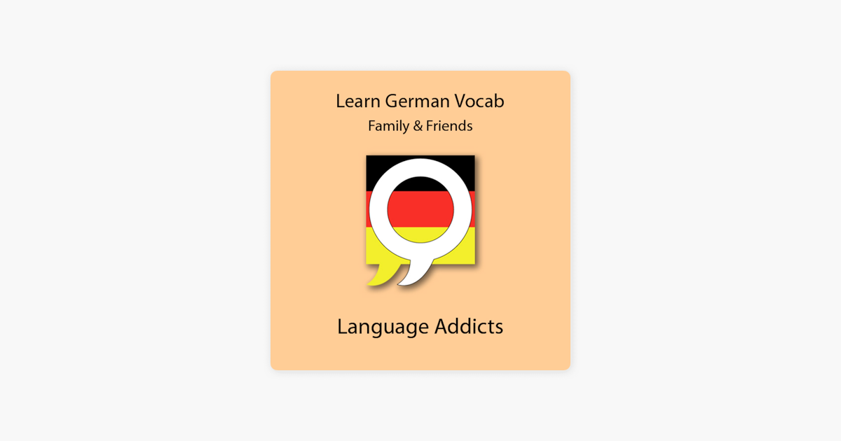 Learn German Vocab: Family & Friends by Language Addicts