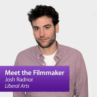 "Josh Radnor ""Liberal Arts"": Meet the Filmmaker podcast"
