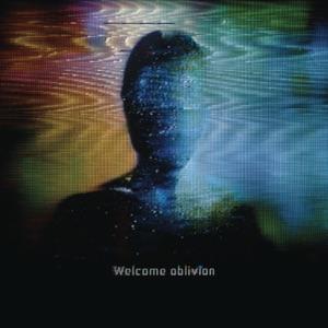 Welcome Oblivion (Bonus Track Version)