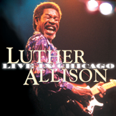 Luther Allison: Live In Chicago