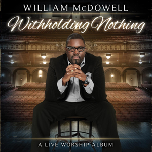William McDowell - Withholding Nothing