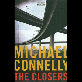 The Closers: Harry Bosch Series, Book 11 (Unabridged) - Michael Connelly MP3 Download