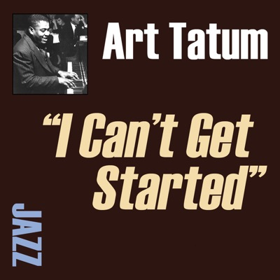 I Can't Get Started - Art Tatum