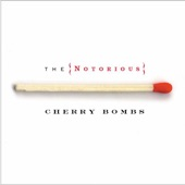The Notorious Cherry Bombs - It's Hard to Kiss the Lips At Night That Chew Your Ass Out All Day Long