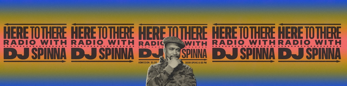 Here To There Radio with DJ Spinna