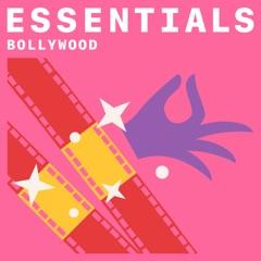 Bollywood Essentials