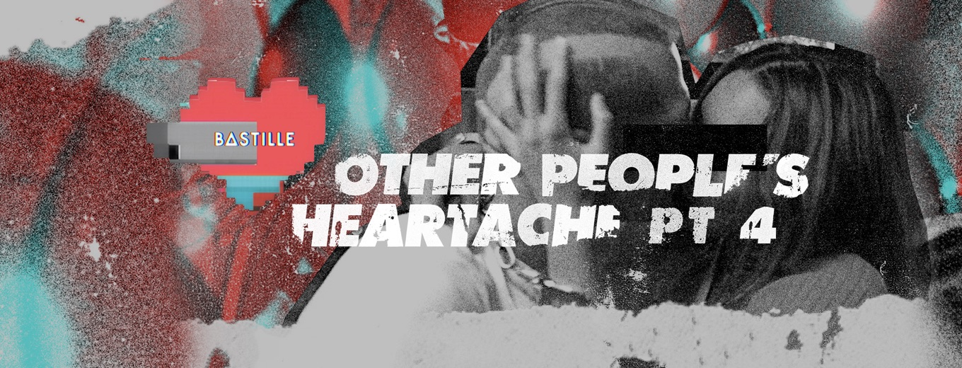 Other People's Heartache, Pt. 4 by Other People's Heartache & Bastille