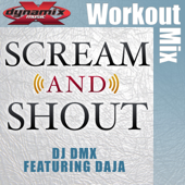 Scream & Shout (feat. Daja) [Workout Mix]