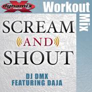 Scream & Shout (feat. Daja) [Workout Mix] - DJ DMX - DJ DMX