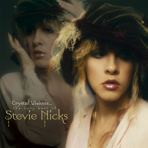 Crystal Visions... The Very Best of Stevie Nicks (Bonus Version)