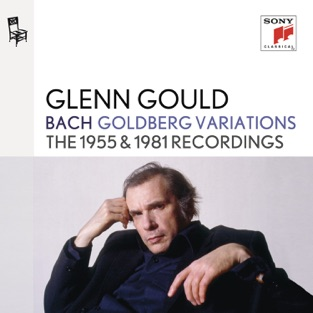 Bach: Goldberg Variations, BWV 988 (The 1955 & 1981 Recordings) – Glenn Gould
