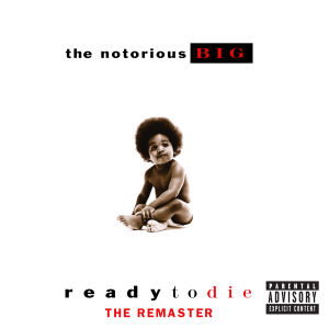 The Notorious B.I.G. - Ready to Die - The Remaster