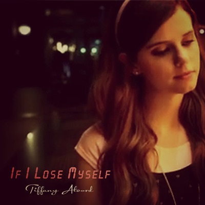 If I Lose Myself - Single - Tiffany Alvord