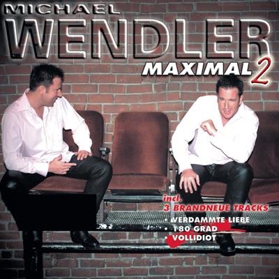 Michael Wendler: Maximal 2 - Michael Wendler