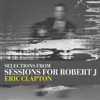 Eric Clapton - (Selections From) Sessions for Robert J - EP  artwork
