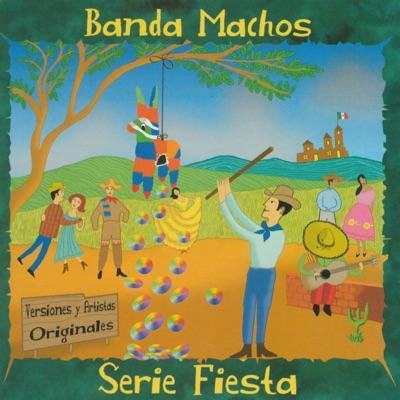 Serie Fiesta - Banda Machos